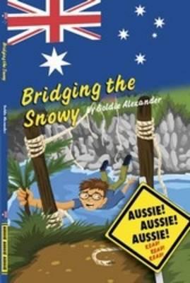 Bridging the Snowy by Goldie Alexander