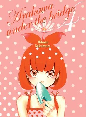 Arakawa Under The Bridge, 4 by Hikaru Nakamura