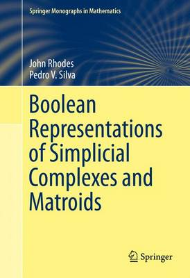 Boolean Representations of Simplicial Complexes and Matroids by John Rhodes