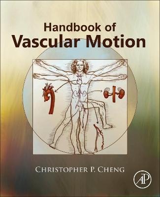 Handbook of Vascular Motion by Christopher Cheng