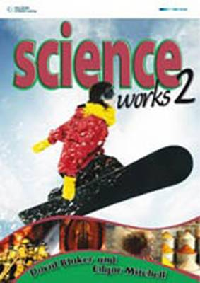 Science Works 2 : Student Book by Anne Henderson
