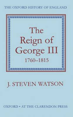 Reign of George III: 1760-1815 book