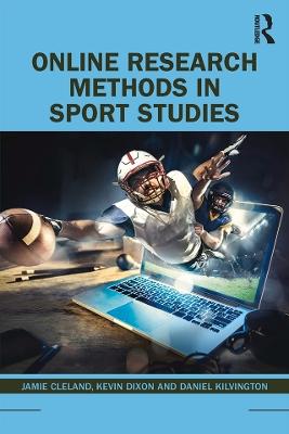 Online Research Methods in Sport Studies by Jamie Cleland