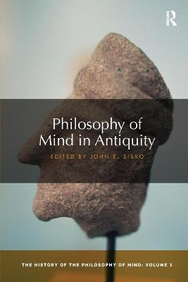 Philosophy of Mind in Antiquity: The History of the Philosophy of Mind, Volume 1 book