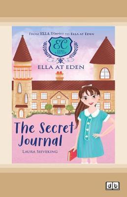 Ella at Eden #2: The Secret Journal by Laura Sieveking