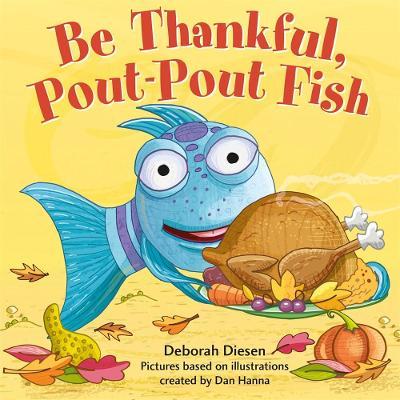Be Thankful, Pout-Pout Fish by Deborah Diesen