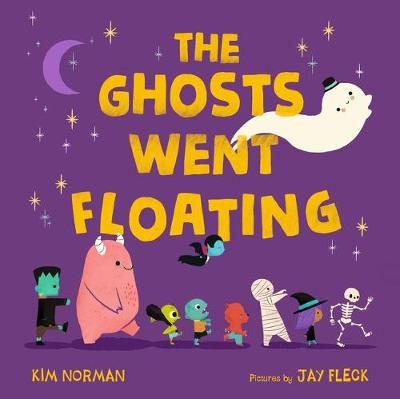 The Ghosts Went Floating by Kim Norman