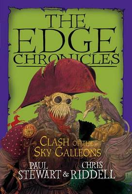 Edge Chronicles: Clash of the Sky Galleons by Paul Stewart