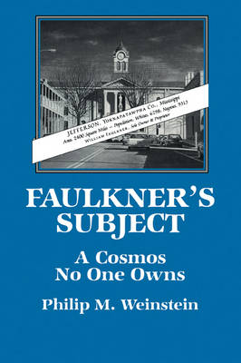 Faulkner's Subject by Philip M. Weinstein