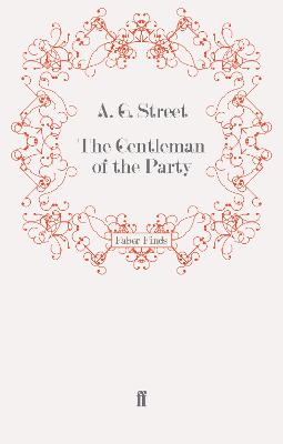 The Gentleman of the Party by A. G. Street