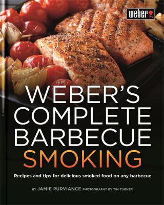 Weber's Complete Barbecue Smoking by Jamie Purviance
