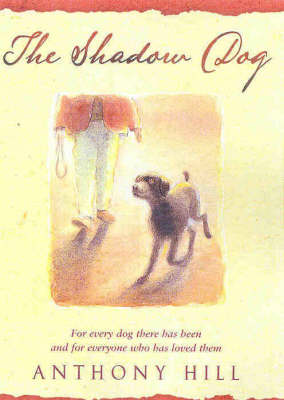 The Shadow Dog by Anthony Hill