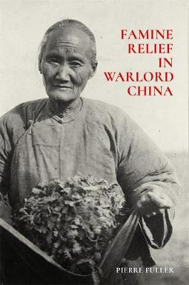 Famine Relief in Warlord China book