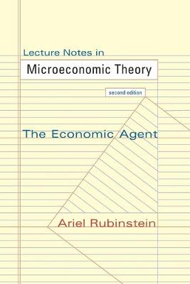 Lecture Notes in Microeconomic Theory by Ariel Rubinstein