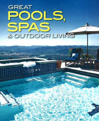 Great Pools, Spas, and Outdoor Living by Vicki Christian
