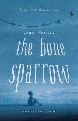 Bone Sparrow by Zana Fraillon