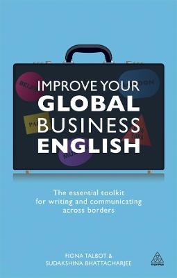 Improve Your Global Business English by Fiona Talbot