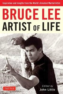 Bruce Lee Artist of Life by J. Little