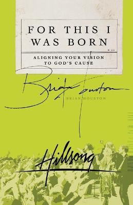 For This I Was Born by Brian Houston