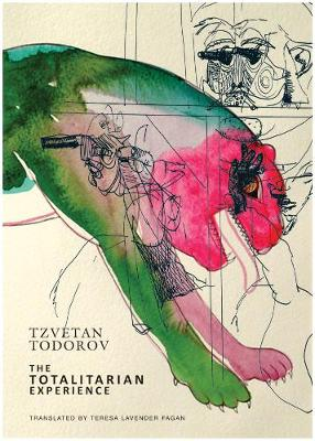 The Totalitarian Experience by Tzvetan Todorov