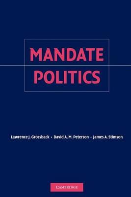 Mandate Politics by Lawrence J. Grossback