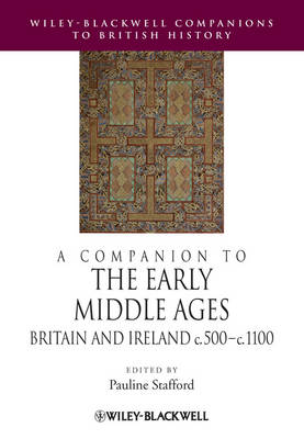 A Companion to the Early Middle Ages by Pauline Stafford