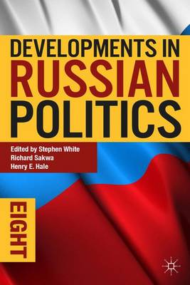 Developments in Russian Politics 8 by Stephen White