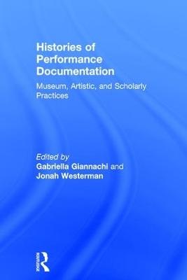 Histories of Performance Documentation by Gabriella Giannachi