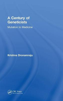 A Century of Geneticists: Mutation to Medicine book