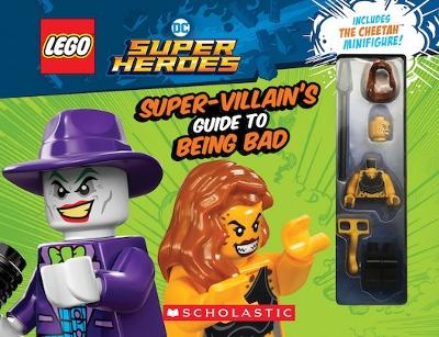 LEGO DC Super Heroes: The Super-Villain's Guide to Being Bad by Meredith Rusu