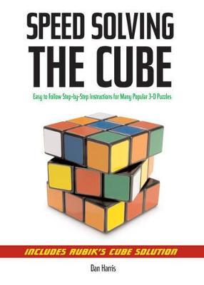 Speedsolving the Cube by Dan Harris