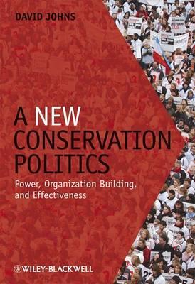 A New Conservation Politics by David Johns