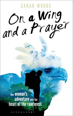 On a Wing and a Prayer by Sarah Woods