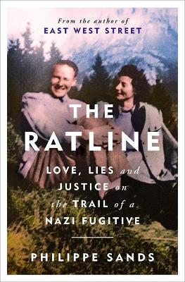 The Ratline: Love, Lies and Justice on the Trail of a Nazi Fugitive by Philippe Sands