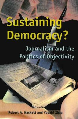 Sustaining Democracy? by Robert A. Hackett