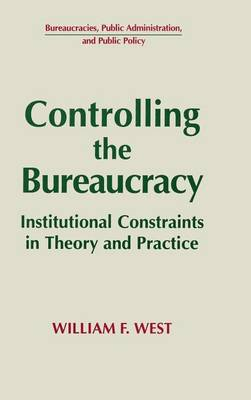 Controlling the Bureaucracy by William F. West