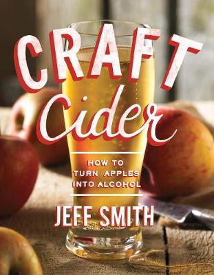 Craft Cider by Jeff Smith