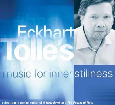 Eckhart Tolle's Music for Inner Stillness (1 CD) by Eckhart Tolle