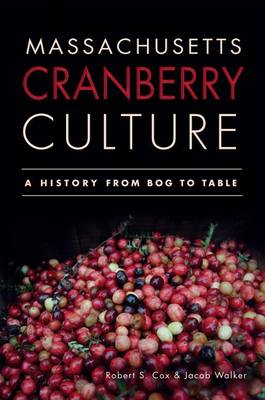 Massachusetts Cranberry Culture by Dr Robert S Cox