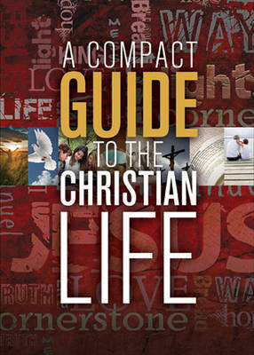 A Compact Guide to the Christian Life by Karen Lee-Thorp