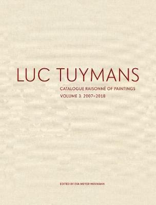 Luc Tuymans Catalogue Raisonne of Paintings: Volume 3 book