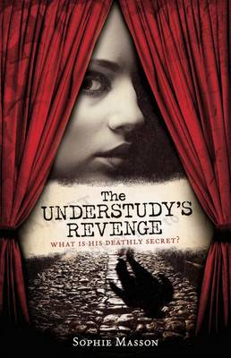 The Understudy's Revenge by Sophie Masson