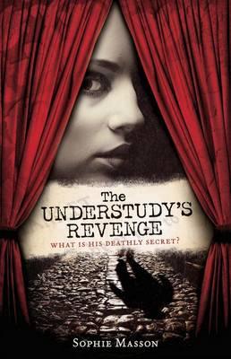 Understudy's Revenge by Sophie Masson