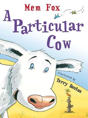 A A Particular Cow by Mem Fox