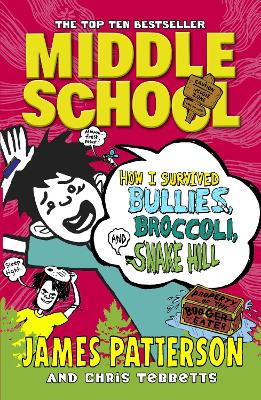 Middle School: How I Survived Bullies, Broccoli, and Snake Hill book