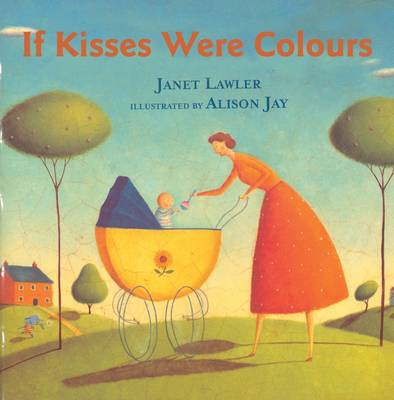 If Kisses Were Colours by Janet Lawler