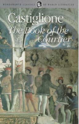 The Book of the Courtier by Baldassare Castiglione