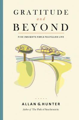 Gratitude and Beyond by Allan G. Hunter