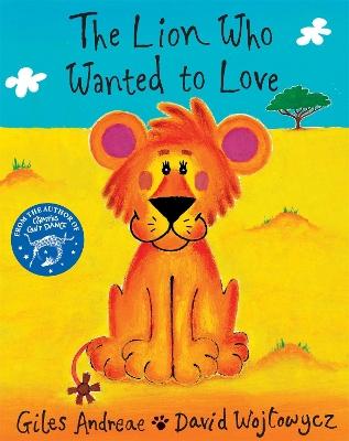 Lion Who Wanted To Love by David Wojtowycz