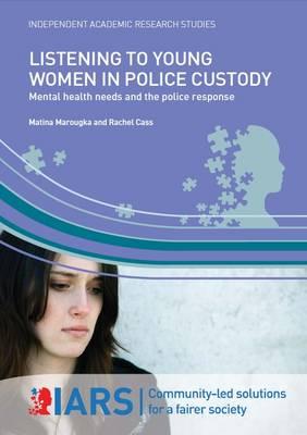 Listening to Young Women in Police Custody by Rachel Cass